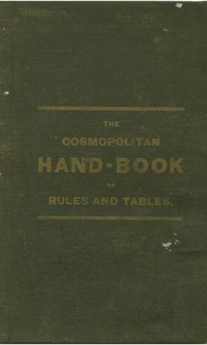 Primary view of object titled 'The Cosmopolitan Hand-book of Rules and Tables'.