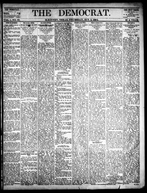 Primary view of object titled 'The Democrat. (McKinney, Tex.), Vol. 1, No. 35, Ed. 1 Thursday, October 2, 1884'.