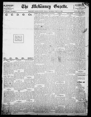 Primary view of object titled 'The McKinney Gazette. (McKinney, Tex.), Vol. 1, No. 1, Ed. 1 Thursday, May 13, 1886'.