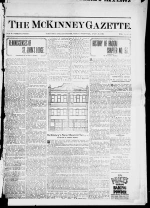 Primary view of object titled 'The McKinney Gazette. (McKinney, Tex.), Vol. 12, No. 24, Ed. 1 Thursday, July 27, 1899'.