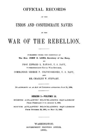 Primary view of object titled 'Official Records of the Union and Confederate Navies in the War of the Rebellion. Series 1, Volume 12.'.