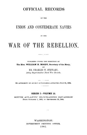 Primary view of object titled 'Official Records of the Union and Confederate Navies in the War of the Rebellion. Series 1, Volume 15.'.