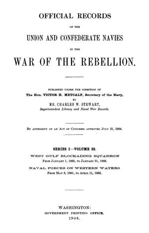 Primary view of object titled 'Official Records of the Union and Confederate Navies in the War of the Rebellion. Series 1, Volume 22.'.