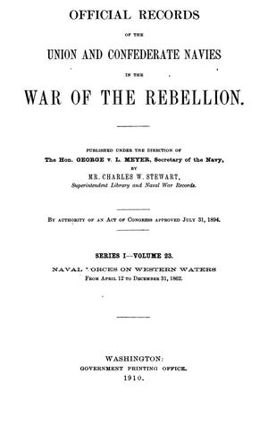 Primary view of object titled 'Official Records of the Union and Confederate Navies in the War of the Rebellion. Series 1, Volume 23.'.
