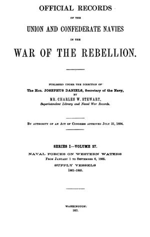 Primary view of object titled 'Official Records of the Union and Confederate Navies in the War of the Rebellion. Series 1, Volume 27.'.