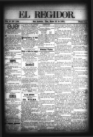 El Regidor. (San Antonio, Tex.), Vol. 3, No. 104, Ed. 1 Saturday, January 31, 1891