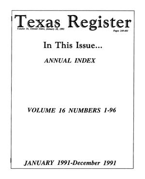 Texas Register: Annual Index January 1991-December 1991, Volume 16, Number 1-96, January 28, 1992
