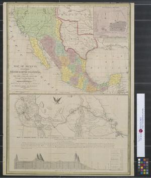 Primary view of object titled 'Map of Mexico, including Yucatan and Upper California exhibiting the chief cities and towns, the principal travelling routes, &c., 1847.'.
