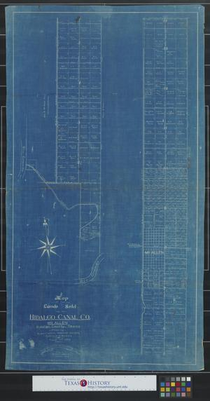 Primary view of object titled 'Map of the lands sold by the Hidalgo Canal Co. McAllen, Hidalgo County, Texas : Showing subdivisions, present owners, canals & roads,'.