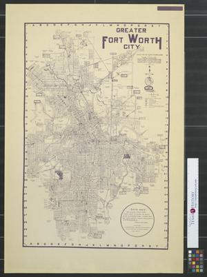 Primary view of object titled 'Greater Fort Worth City : Compiled from public records and special surveys.'.