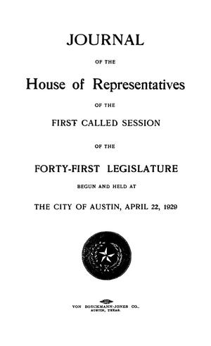 Primary view of object titled 'Journal of the House of Representatives of the First Called Session of the Forty-First Legislature of the State of Texas'.