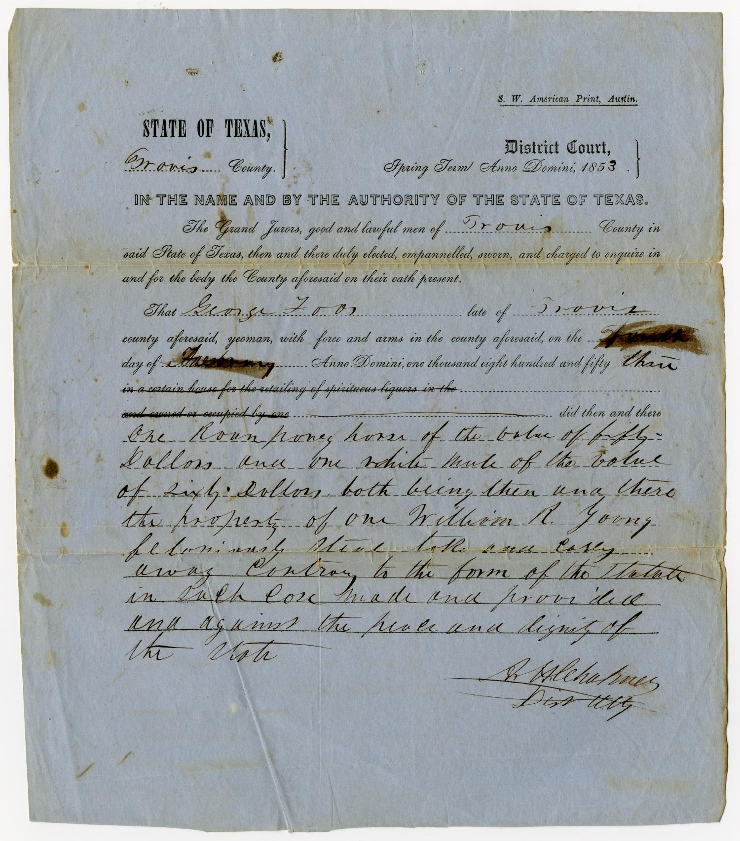 Documents pertaining to the case of The State of Texas vs. George Foos, cause no. 302, 1853                                                                                                      [Sequence #]: 1 of 26