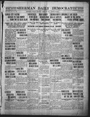 Primary view of object titled 'Sherman Daily Democrat (Sherman, Tex.), Vol. 41, No. 248, Ed. 1 Monday, April 24, 1922'.