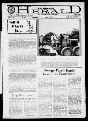 Primary view of object titled 'Rio Grande Herald (Rio Grande City, Tex.), Vol. 31, No. 18, Ed. 1 Thursday, May 3, 1973'.