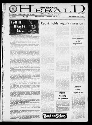 Primary view of object titled 'Rio Grande Herald (Rio Grande City, Tex.), Vol. 31, No. 30, Ed. 1 Thursday, August 23, 1973'.
