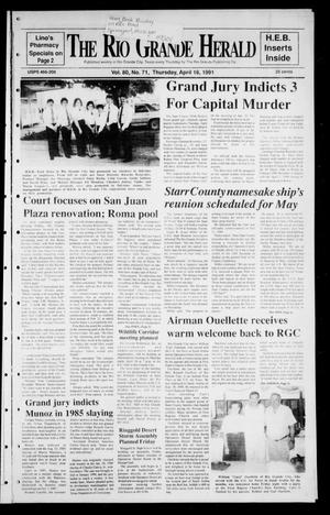 The Rio Grande Herald (Rio Grande City, Tex.), Vol. 80, No. 71, Ed. 1 Thursday, April 18, 1991