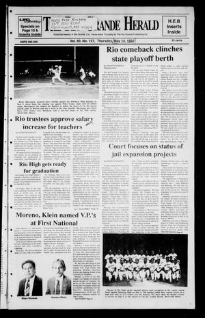 Primary view of object titled 'The Rio Grande Herald (Rio Grande City, Tex.), Vol. 80, No. 127, Ed. 1 Thursday, May 14, 1992'.