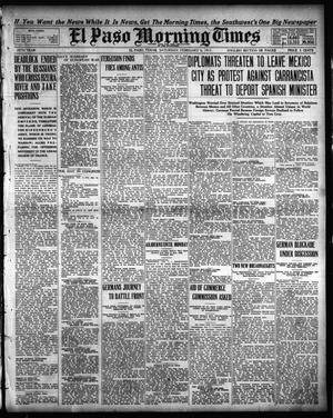 Primary view of object titled 'El Paso Morning Times (El Paso, Tex.), Vol. 35TH YEAR, Ed. 1, Saturday, February 6, 1915'.