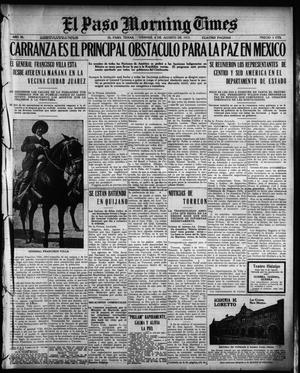 Primary view of object titled 'El Paso Morning Times (El Paso, Tex.), Vol. 35TH YEAR, Ed. 1, Friday, August 6, 1915'.
