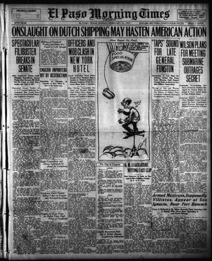 Primary view of El Paso Morning Times (El Paso, Tex.), Vol. 37TH YEAR, Ed. 1, Sunday, February 25, 1917