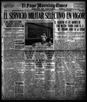 Primary view of object titled 'El Paso Morning Times (El Paso, Tex.), Vol. 36TH YEAR, Ed. 1, Friday, May 25, 1917'.