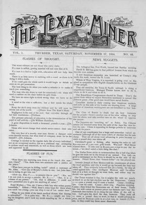 Primary view of object titled 'The Texas Miner, Volume 1, Number 44, November 17, 1894'.