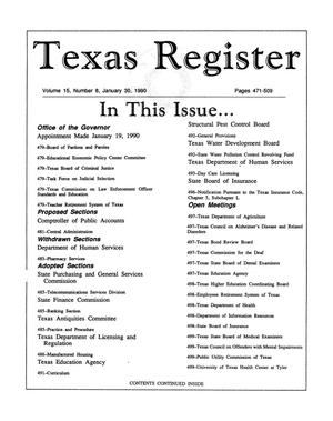 Primary view of object titled 'Texas Register, Volume 15, Number 8, Pages 471-509, January 30, 1990'.