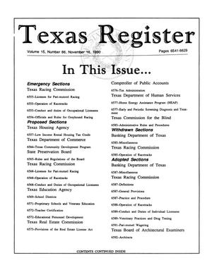 Primary view of object titled 'Texas Register, Volume 15, Number 86, Pages 6541-6629, November 16, 1990'.