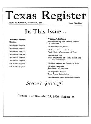 Texas Register, Volume 15, Number 96, (Volume 1), Pages 7463-7503, December 25, 1990