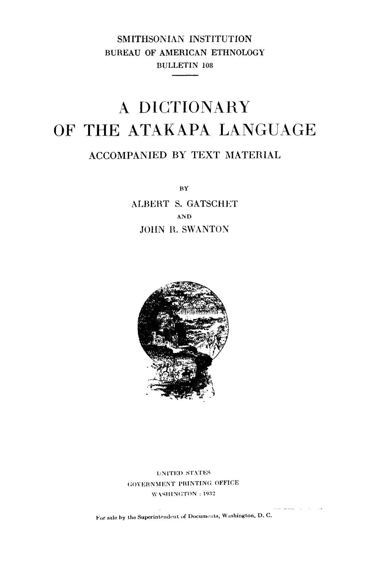 A Dictionary of the Atakapa Language: Accompanied by Text Material                                                                                                      FC