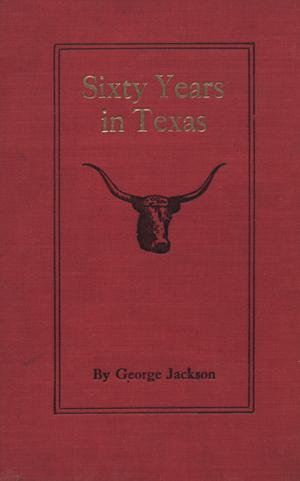 Primary view of object titled 'Sixty years in Texas'.