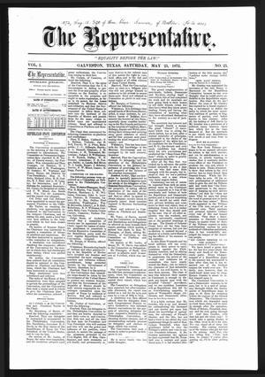 Primary view of The Representative. (Galveston, Tex.), Vol. 1, No. 25, Ed. 1 Saturday, May 25, 1872