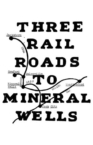 Three Railroads to Mineral Wells