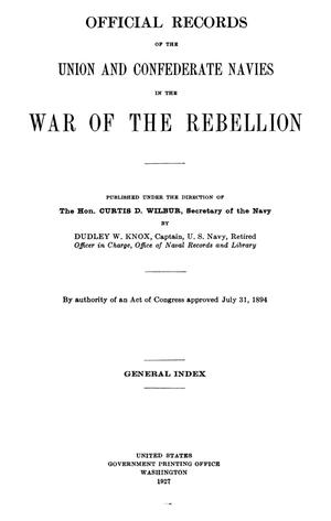 Official Records of the Union and Confederate Navies in the War of the Rebellion: General Index