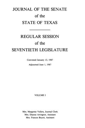 Journal of the Senate of the Regular and the First Called Sessions of the Seventieth Legislature of the State of Texas, Volume 1