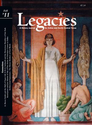 Legacies: A History Journal for Dallas and North Central Texas, Volume 23, Number 2, Fall 2011
