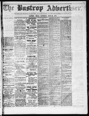 Primary view of object titled 'The Bastrop Advertiser (Bastrop, Tex.), Vol. 16, No. 31, Ed. 1 Saturday, June 28, 1873'.