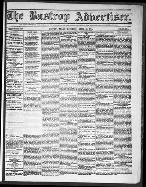 Primary view of object titled 'The Bastrop Advertiser (Bastrop, Tex.), Vol. 17, No. 20, Ed. 1 Saturday, April 11, 1874'.