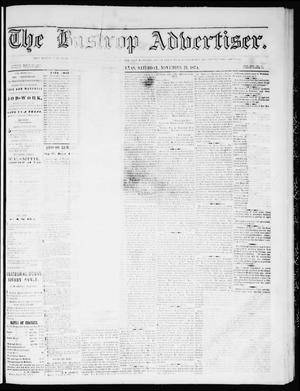 Primary view of object titled 'The Bastrop Advertiser (Bastrop, Tex.), Vol. 17, No. 52, Ed. 1 Saturday, November 21, 1874'.