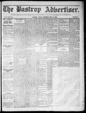Primary view of object titled 'The Bastrop Advertiser (Bastrop, Tex.), Vol. 18, No. 27, Ed. 1 Saturday, June 12, 1875'.