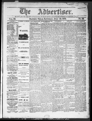 Primary view of object titled 'The Advertiser (Bastrop, Tex.), Vol. 22, No. 33, Ed. 1 Saturday, July 19, 1879'.