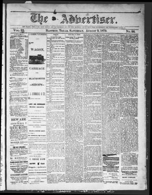 Primary view of object titled 'The Advertiser (Bastrop, Tex.), Vol. 22, No. 36, Ed. 1 Saturday, August 9, 1879'.