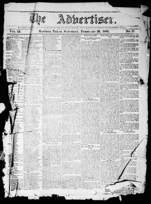 Primary view of object titled 'The Advertiser (Bastrop, Tex.), Vol. 24, No. 11, Ed. 1 Saturday, February 26, 1881'.