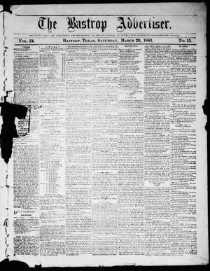 Primary view of object titled 'The Bastrop Advertiser (Bastrop, Tex.), Vol. 24, No. 15, Ed. 1 Saturday, March 26, 1881'.