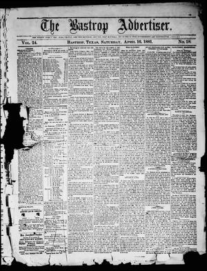 Primary view of object titled 'The Bastrop Advertiser (Bastrop, Tex.), Vol. 24, No. 18, Ed. 1 Saturday, April 16, 1881'.