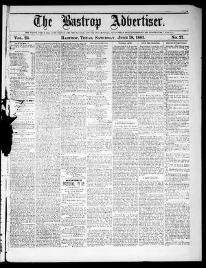 Primary view of object titled 'The Bastrop Advertiser (Bastrop, Tex.), Vol. 24, No. 27, Ed. 1 Saturday, June 18, 1881'.