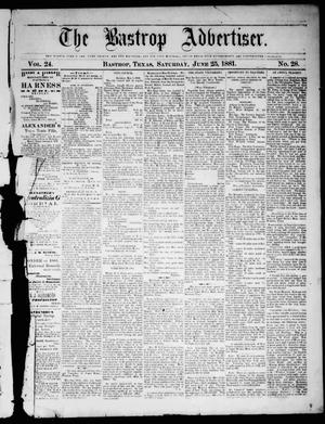 Primary view of object titled 'The Bastrop Advertiser (Bastrop, Tex.), Vol. 24, No. 28, Ed. 1 Saturday, June 25, 1881'.