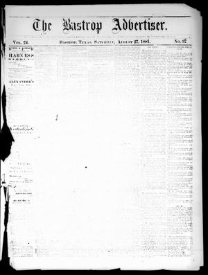 Primary view of object titled 'The Bastrop Advertiser (Bastrop, Tex.), Vol. 24, No. 37, Ed. 1 Saturday, August 27, 1881'.