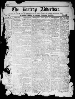 Primary view of object titled 'The Bastrop Advertiser (Bastrop, Tex.), Vol. 24, No. 46, Ed. 1 Saturday, October 29, 1881'.