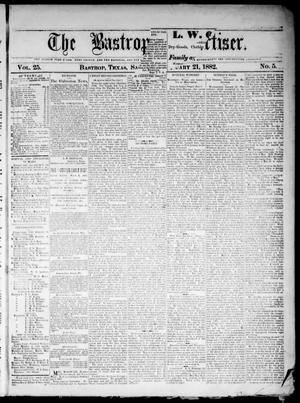 Primary view of object titled 'The Bastrop Advertiser (Bastrop, Tex.), Vol. 25, No. 5, Ed. 1 Saturday, January 21, 1882'.